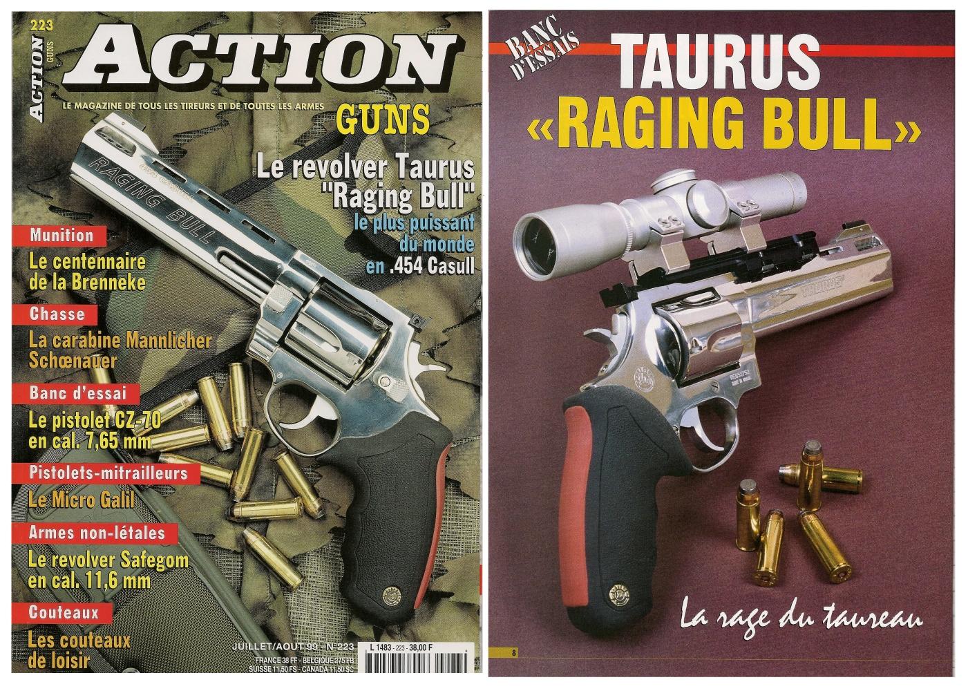 Le banc d'essai du revolver Taurus Raging Bull a été publié sur 7 pages dans le n°223 (juillet/août 1999) du magazine Action Guns.