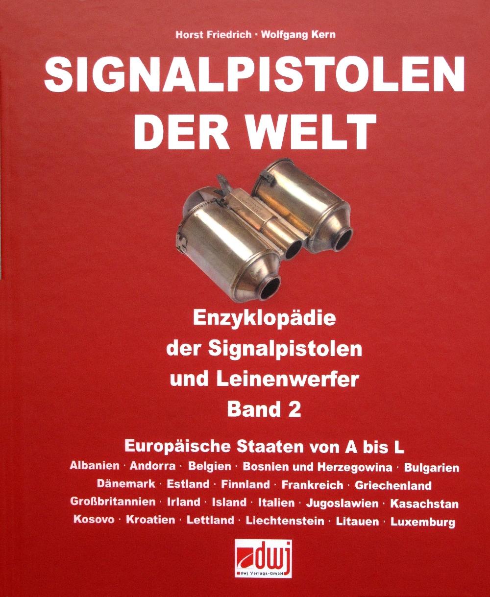 Signalpistolen der Welt – Enzyklopädie der Signalpistolen und Lienenwerfer – Band 2 – Europäische Staaten von A bis L