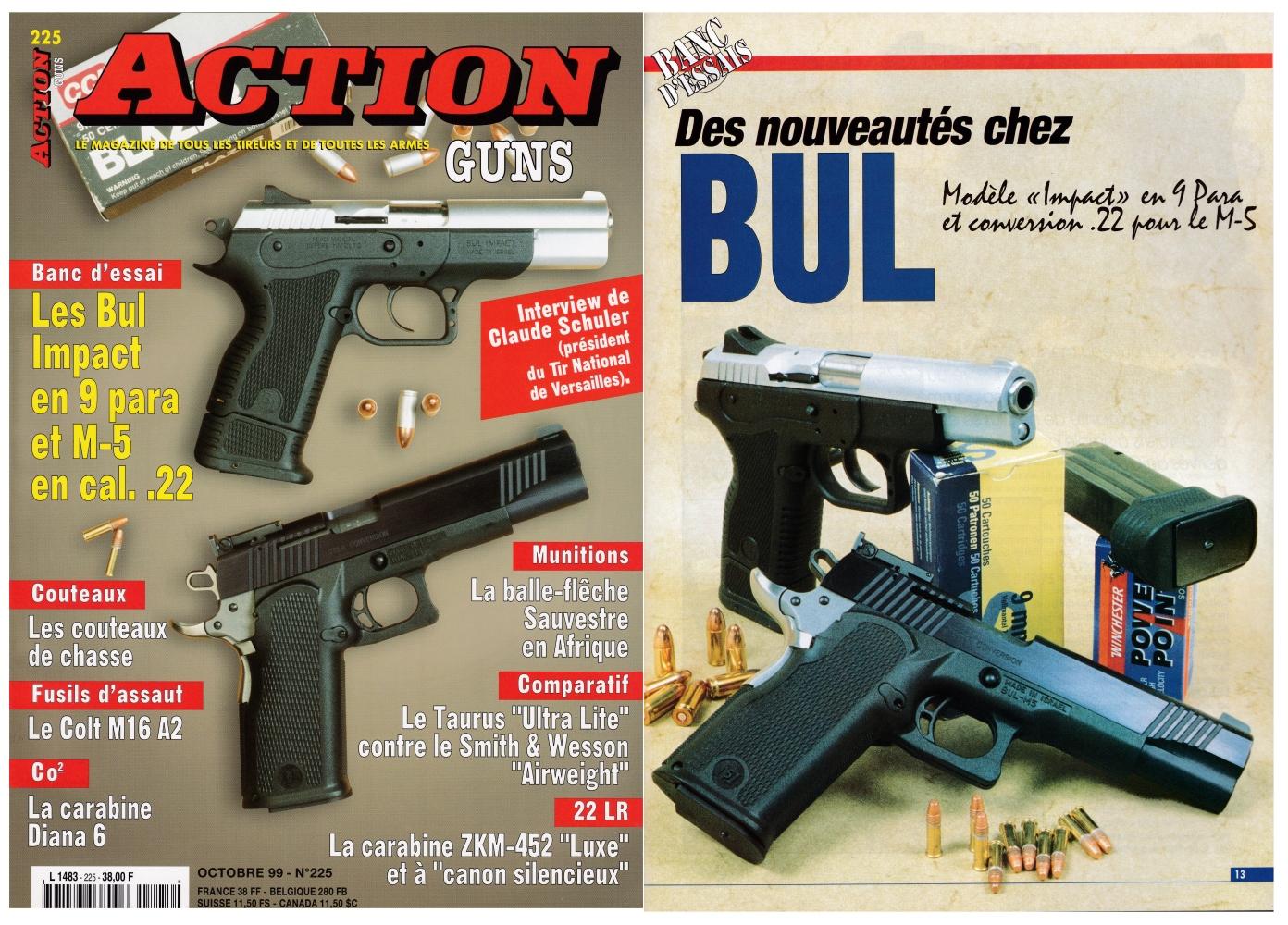 Le banc d'essai des pistolets Bul « Impact » en calibre 9 Para et Bul M-5 avec conversion .22 a été publié sur 8 pages dans le magazine Action Guns n°225 (octobre 1999)
