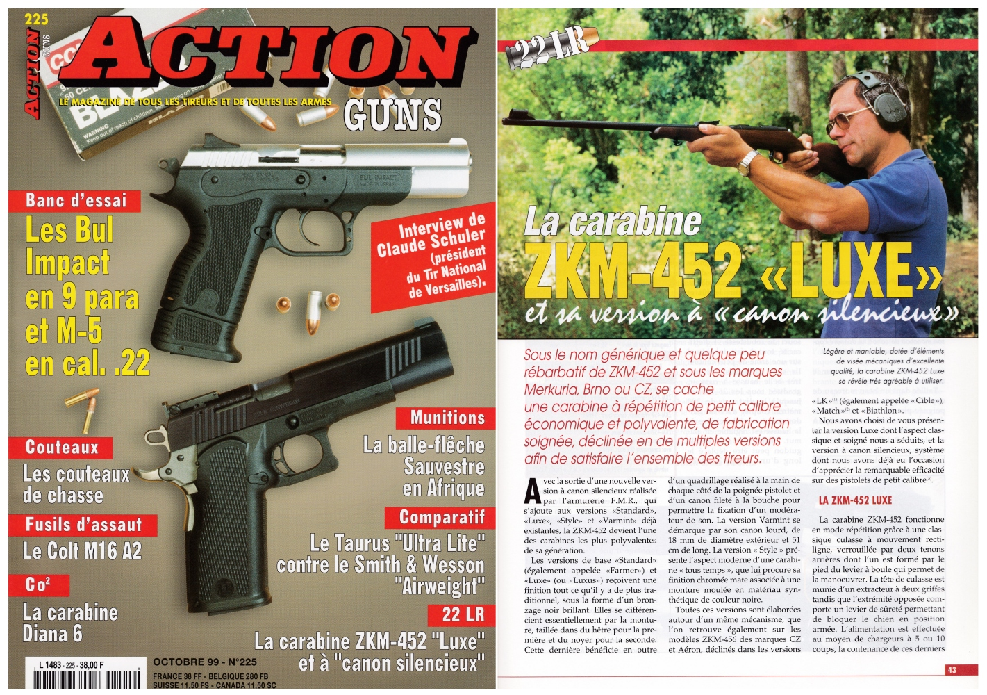 Le banc d'essai des carabines CZ ZKM-452 « Luxe » et à canon silencieux a été publié sur 5 pages dans le magazine Action Guns n°225 (octobre 1999)