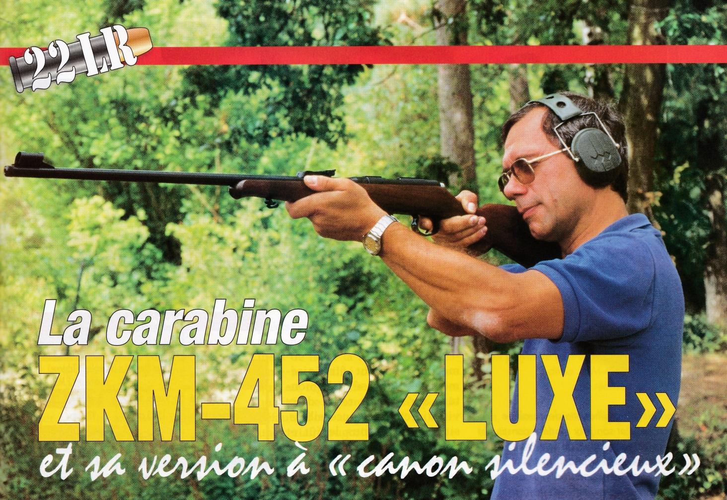 Légère et maniable, dotée d'éléments de visée mécaniques d'excellente qualité, la carabine ZKM-452 Luxe se révèle très agréable à utiliser.