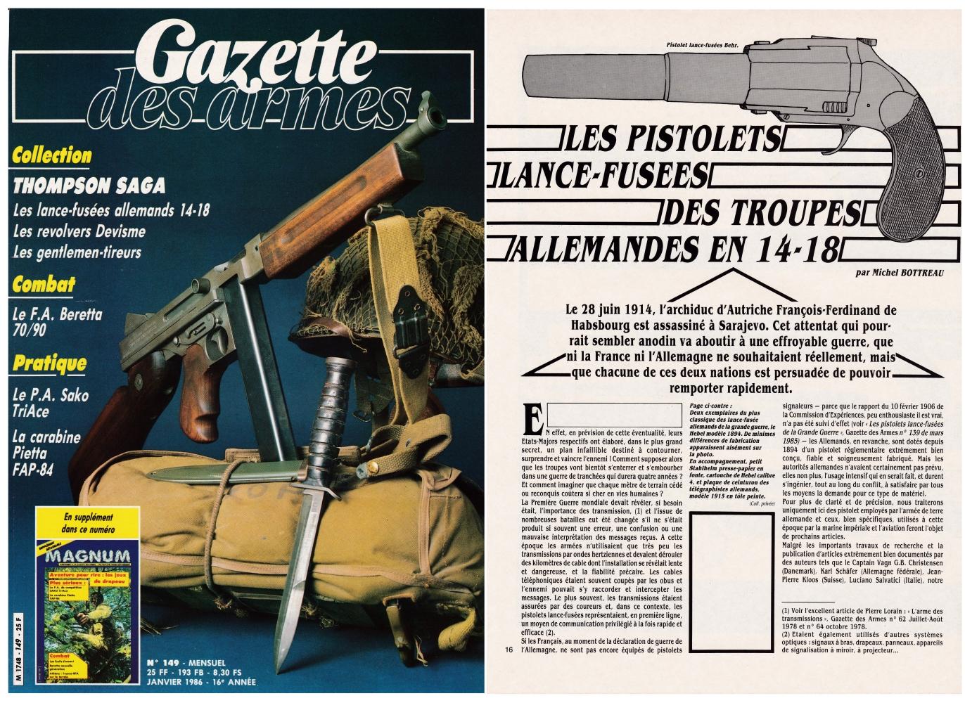Les pistolets lance-fusées des troupes allemandes de 14-18 ont fait l'objet d'une publication sur 8 pages dans le magazine Gazette des Armes n°149 (janvier 1986).