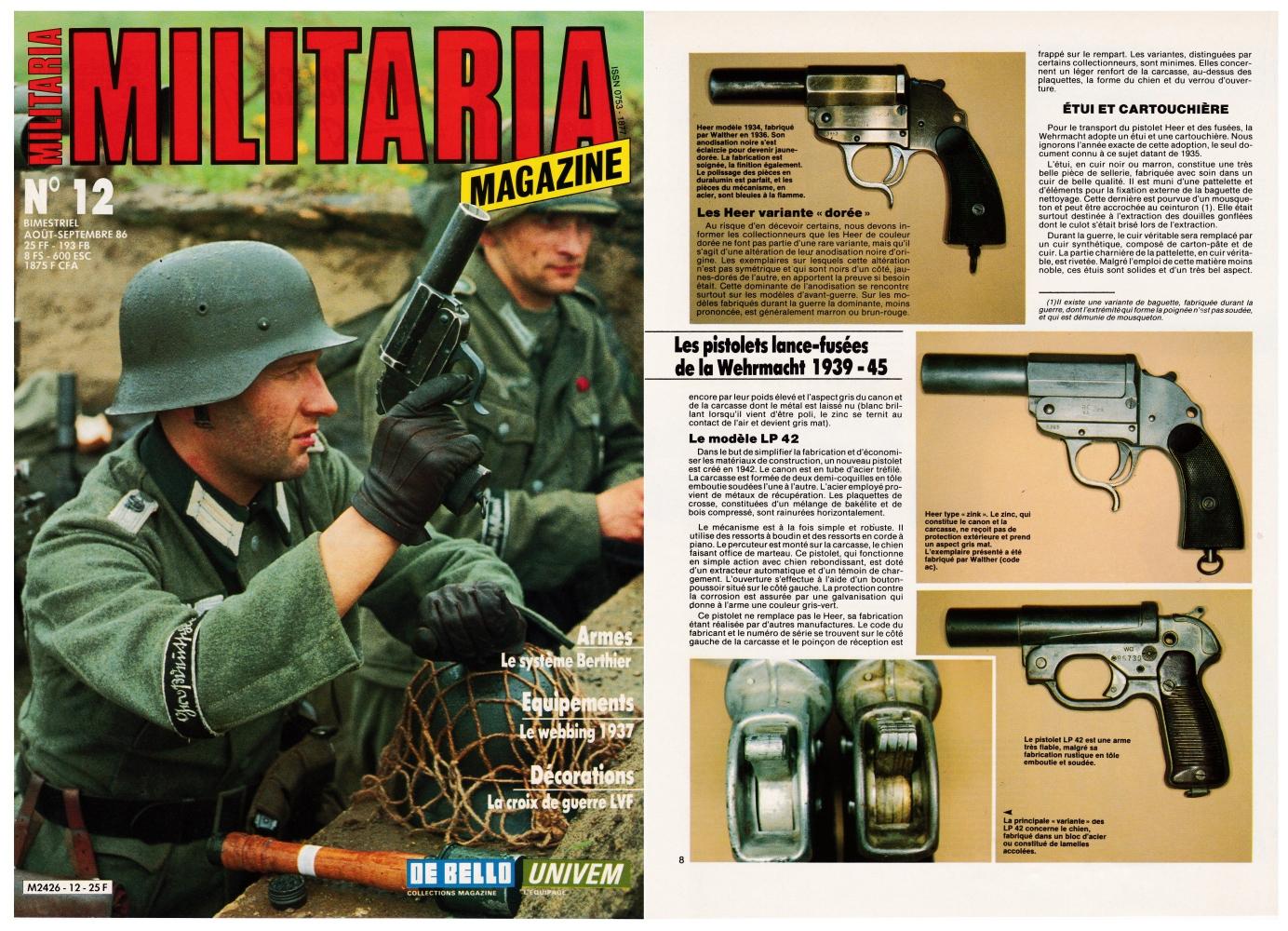 Les pistolets lance-fusées de la Wehrmacht ont fait l'objet d'une publication sur 6 pages dans le magazine Militaria N°12 (août-septembre 1986).